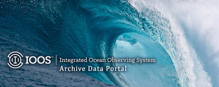 Integrated Ocean Observing System (IOOS) Archive Data Portal